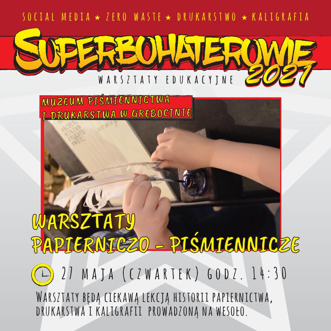 plakat wydarzenia Superbohaterowie - warsztaty papierniczo - piśmiennicze | Superbohaterowie warsztaty edukacyjne2021 | 27.05.-16.06.2021